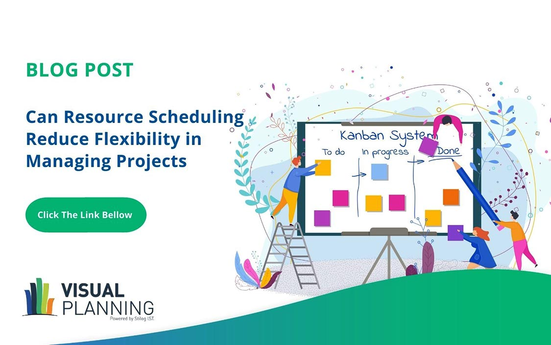 Does Resource Scheduling Reduce Flexibility in Managing Projects Visual Planning
