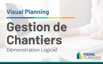 Gérez les étapes de la planification et la gestion de chantiers avec Visual Planning   Démonstration de Gestion de Chantiers